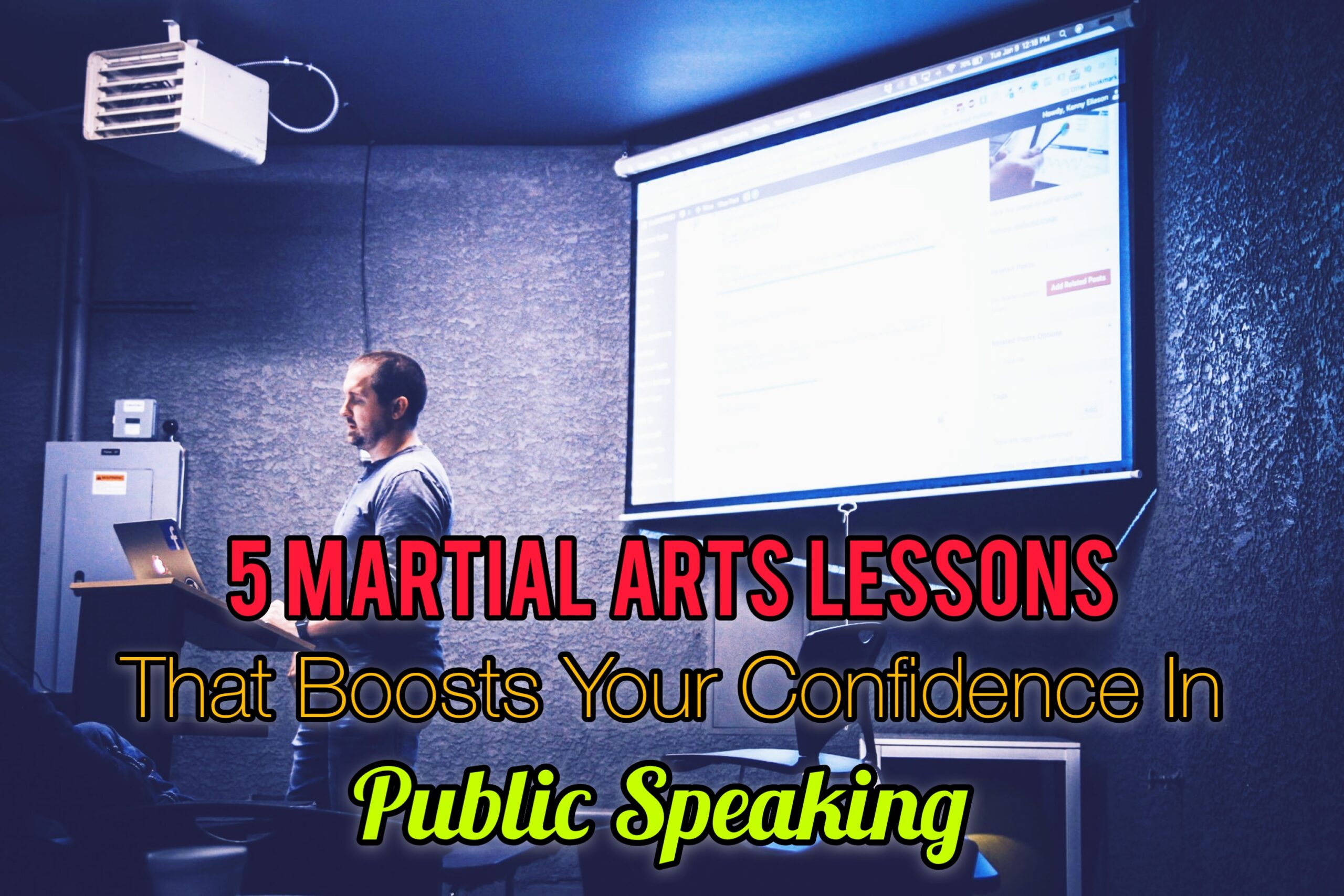 Public Speaking | 5 Martial Art Lessons That Boosts Confidence For It