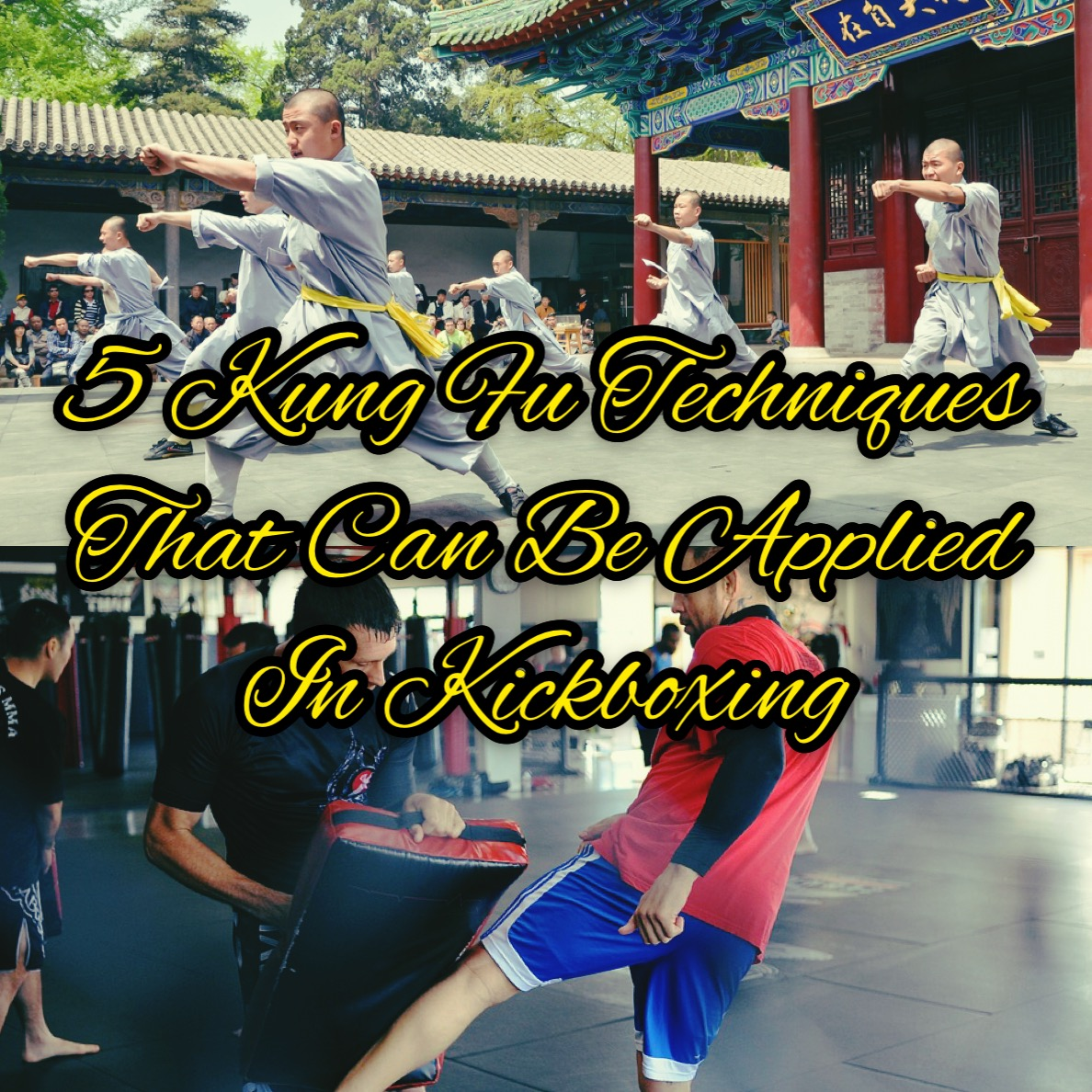 Kung Fu Techniques Used in Kickboxing