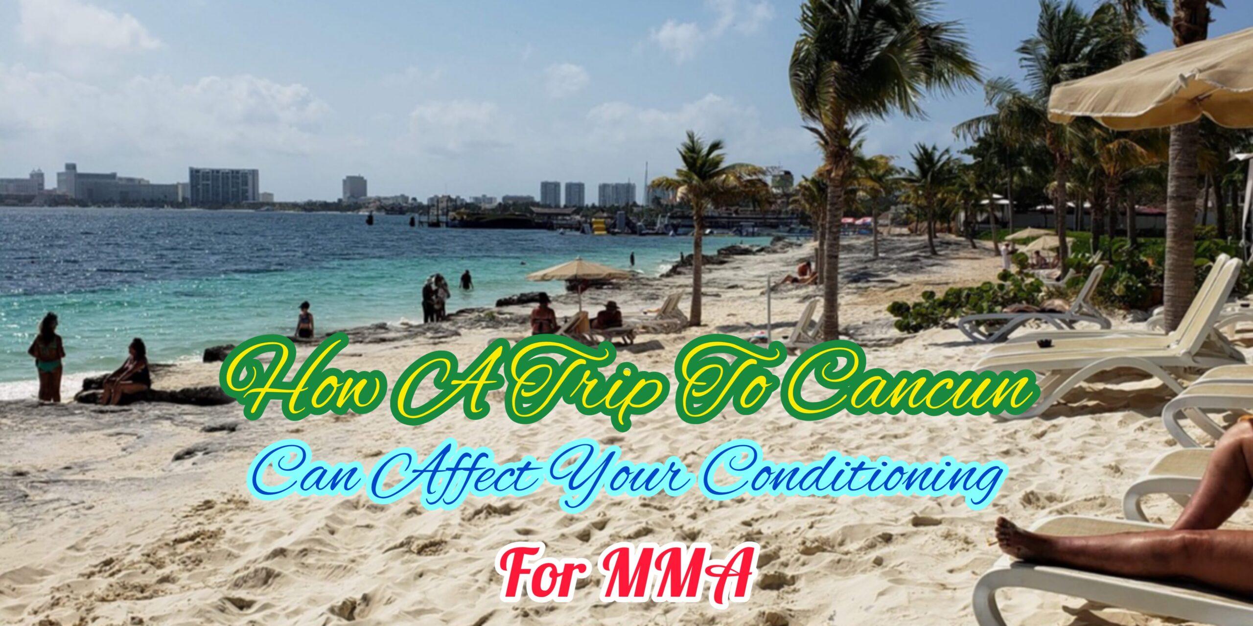 Cancun Trip Affects