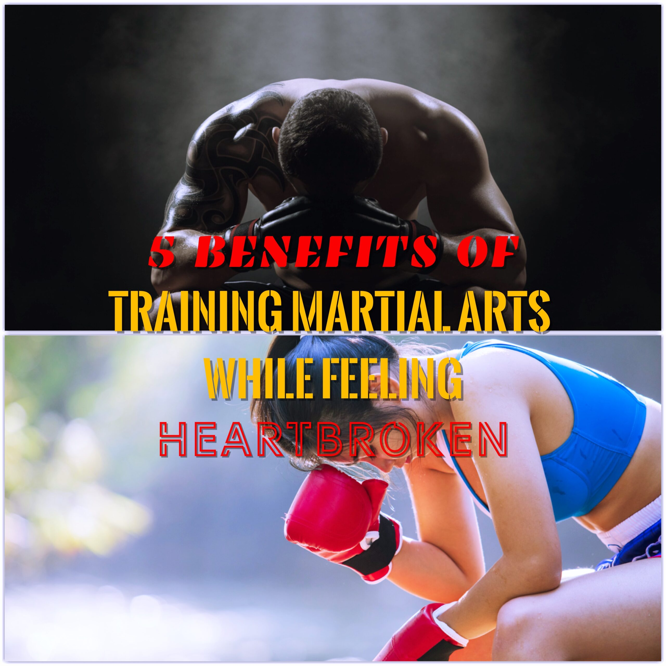 5 Benefits of Training Martial Arts While Feeling Heartbroken