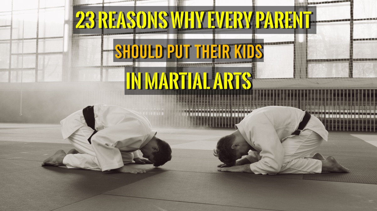 Kids | 23 Reasons Every Parent Need to Put Their Kids in Martial Arts