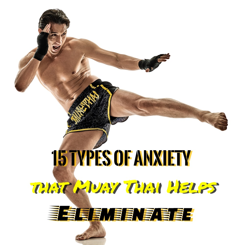Muay Thai Helps Eliminate Anxiety