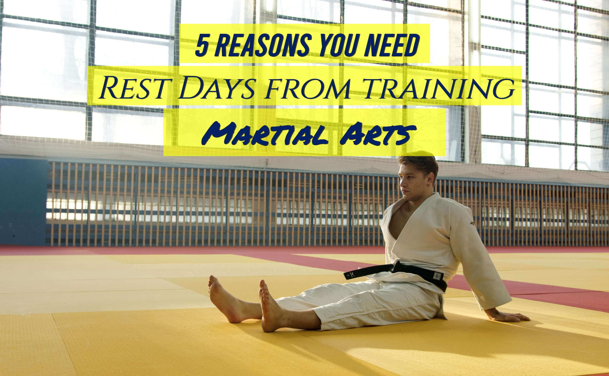 Rest Days | 5 Reasons You Need it After Training Martial Arts
