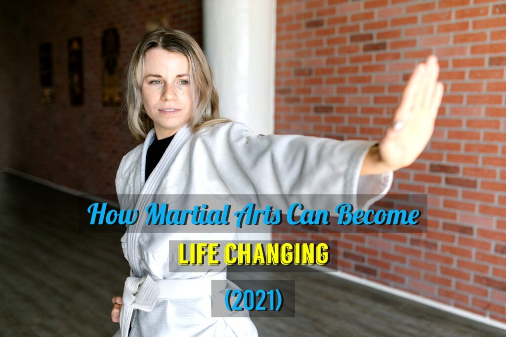 How Martial Arts Can Become Life Changing